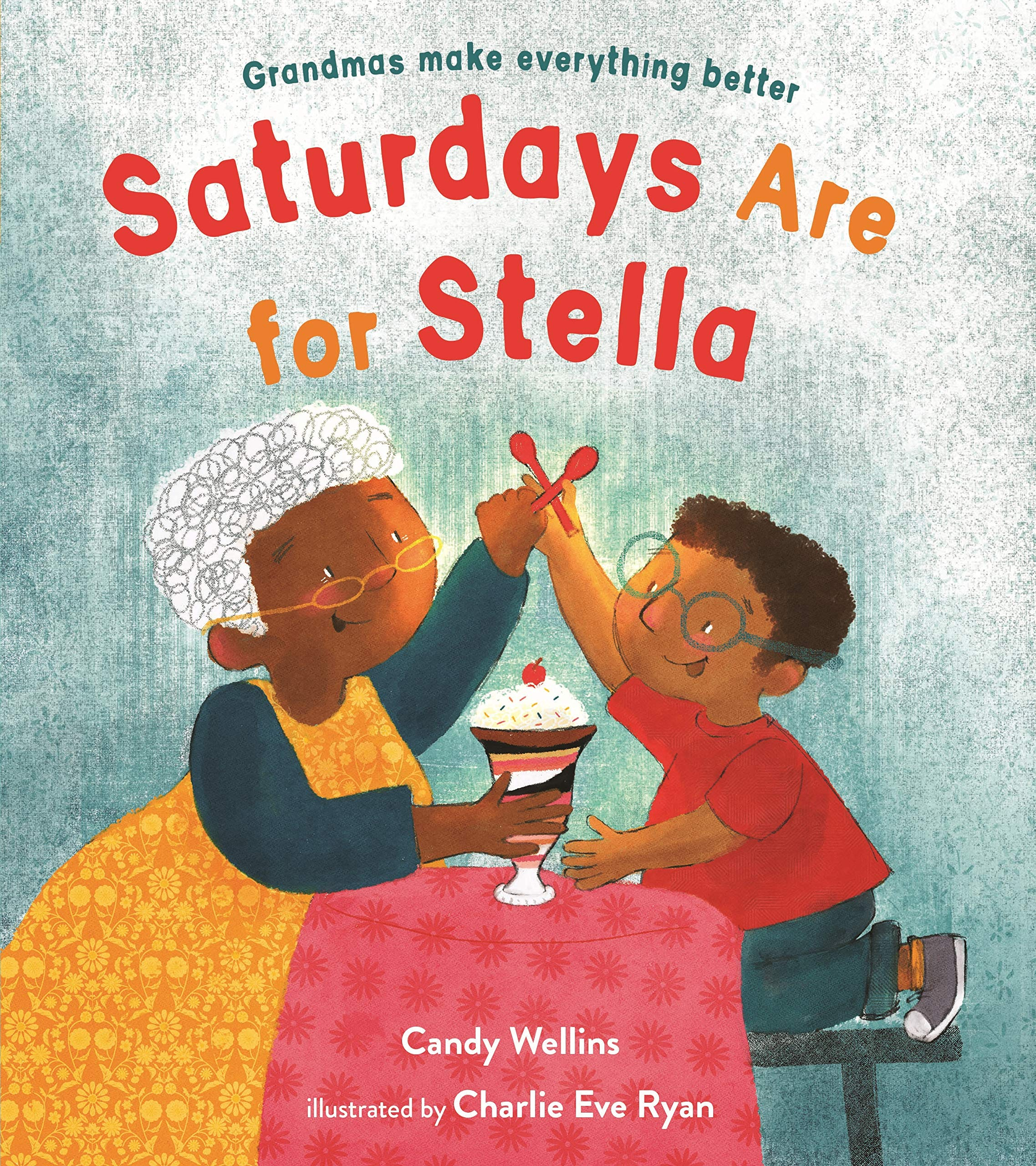 Saturdays Are For Stella: Wellins, Candy, Eve Ryan, Charlie: 9781624149214:  Amazon.com: Books