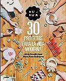 Duduá. 30 Proyectos Para La Vida Moderna (Manualidades)