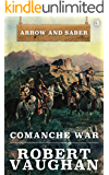 Comanche War: Arrow and Saber Book 3