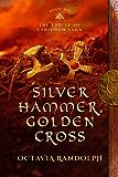 Silver Hammer, Golden Cross: Book Six of The Circle of Ceridwen Saga (English Edition)