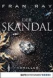 Der Skandal (Allgemeine Reihe. Bastei Lübbe Taschenbücher)