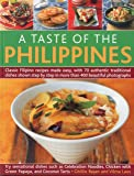 A Taste of the Philippines: Classic Filipino Recipes Made Easy with 70 Authentic Traditional Dishes Shown Step-By-Step in Beautiful Photographs