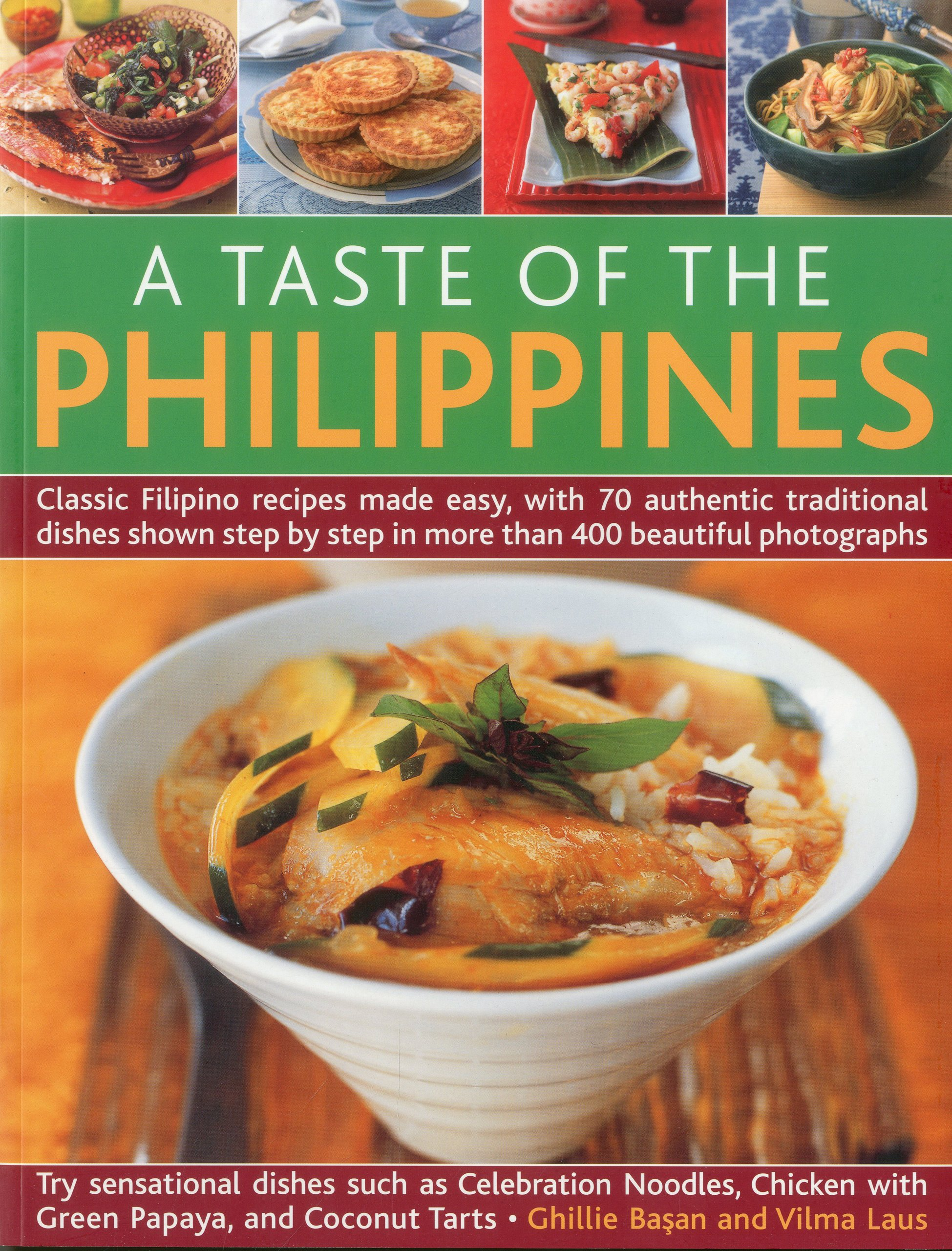 A Taste Of The Philippines Classic Filipino Recipes Made Easy With 70 Authentic Traditional Dishes Shown Step By Step In Beautiful Photographs Basan Ghillie Laus Vilma 9781844769490 Amazon Com Books