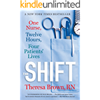 The Shift: One Nurse, Twelve Hours, Four Patients' Lives
