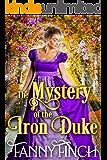 The Mystery of the Iron Duke: A Clean & Sweet Regency Historical Romance Novel