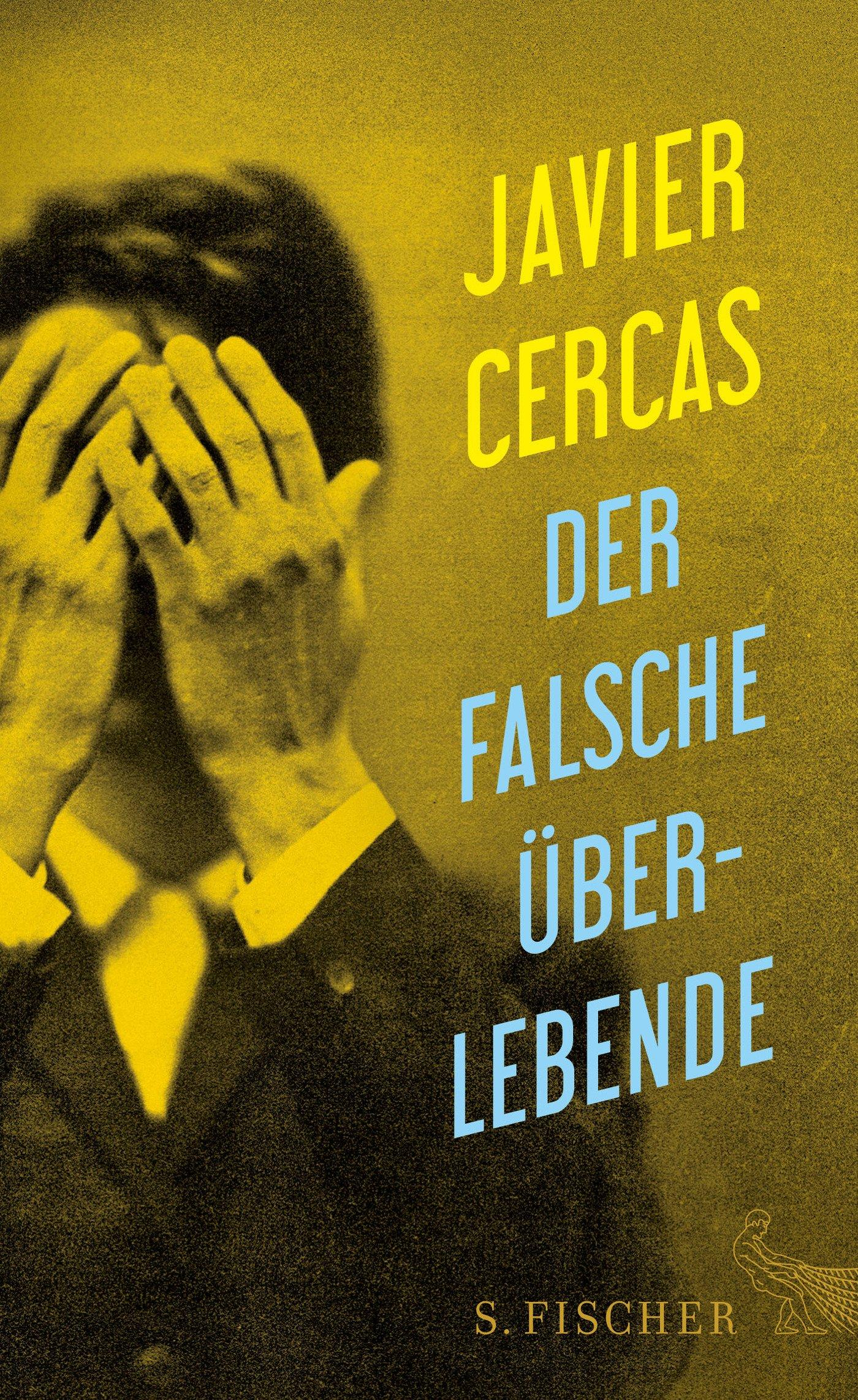 Der falsche Überlebende Gebundenes Buch – 27. April 2017 Javier Cercas Peter Kultzen Der falsche Überlebende S. FISCHER