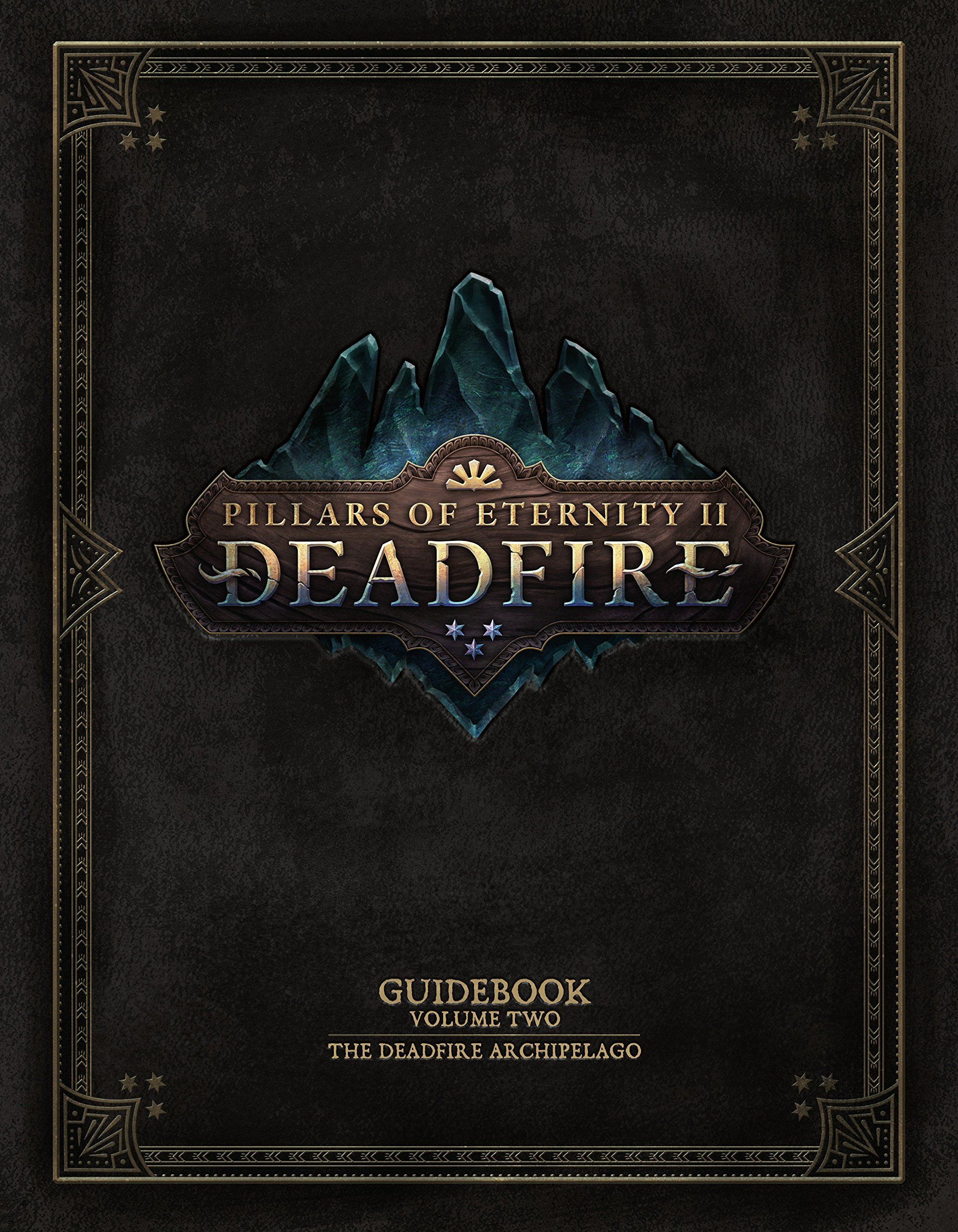 Pillars of Eternity Guidebook: Volume Two-The Deadfire Archipelago by Dark Horse Books