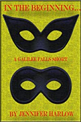 In The Beginning... A Galilee Falls Short Kindle Edition