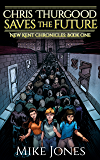 Chris Thurgood Saves the Future (New Kent Chronicles Book 1)
