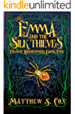 Emma and the Silk Thieves (Tales of Widowswood Book 2)