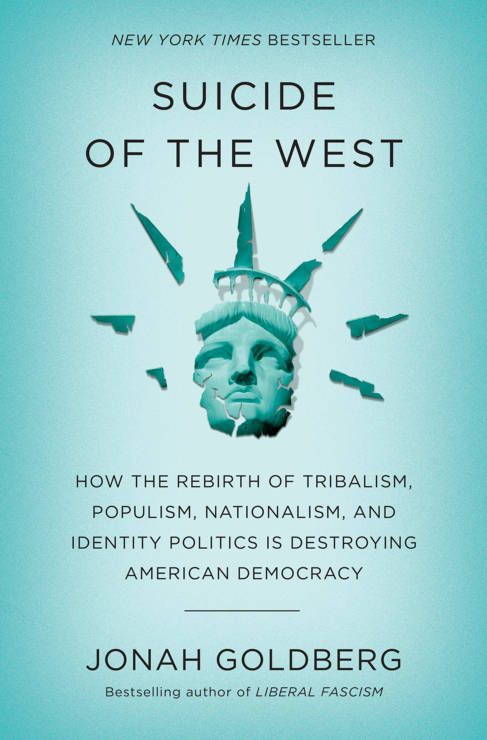 Suicide of the West How the Rebirth of Tribalism Populism