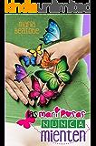 LAS MARIPOSAS NUNCA MIENTEN (Spanish Edition)