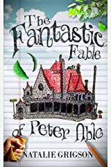 The Fantastic Fable of Peter Able Kindle Edition