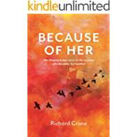 Because of Her: The inspirational story of the woman  who became my mother