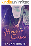 Here's to Forever: A Here's To Novella