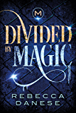 Divided by Magic