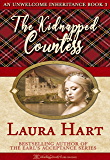 The Kidnapped Countess (An Unwelcome Inheritance Book 3)