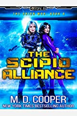 The Scipio Alliance: A Military Science Fiction Space Opera Epic (Aeon 14: The Orion War Book 4) Kindle Edition