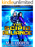 The Scipio Alliance: A Military Science Fiction Space Opera Epic (Aeon 14: The Orion War Book 4)