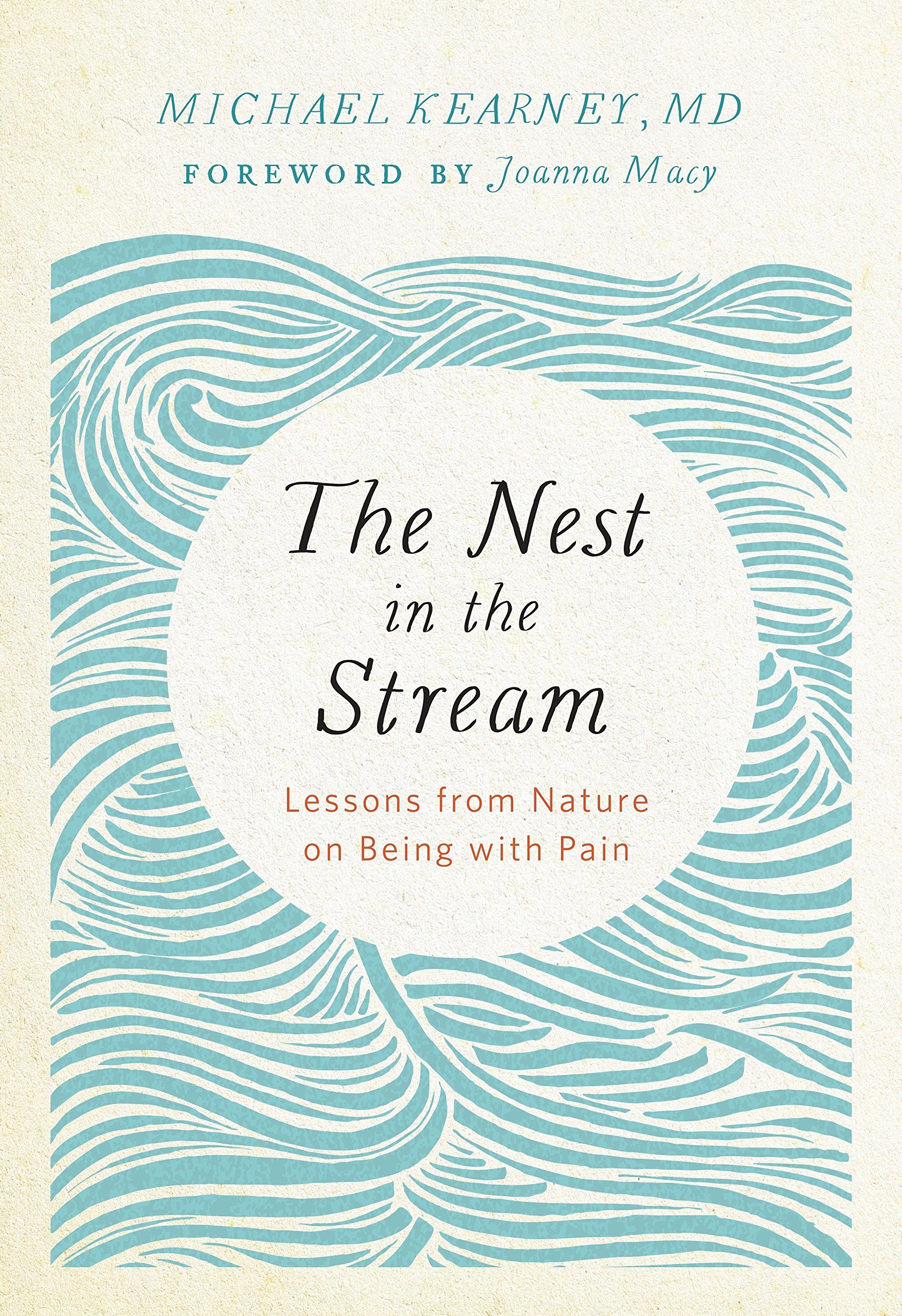 The Nest in the Stream: Lessons from Nature on Being with Pain ...