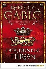 Der dunkle Thron: Historischer Roman (Waringham Saga 4) (German Edition) Kindle Edition