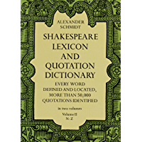Shakespeare Lexicon and Quotation Dictionary, Vol. 2 (English Edition)