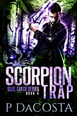 Scorpion Trap (The Soul Eater Book 4) Kindle Edition
