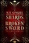 Shards of a Broken Sword: The Complete Trilogy