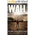 Wall: A Post Apocalyptic/Dystopian Adventure (The Traveler Book 3)