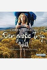 Der große Trip: Tausend Meilen durch die Wildnis zu mir selbst Audible Audiobook