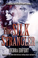 The Silk Strangler: A Shane Investigations Book 2 Kindle Edition