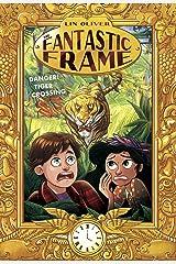 Danger! Tiger Crossing #1 (The Fantastic Frame) Kindle Edition