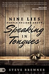 Nine Lies People Believe about Speaking in Tongues Kindle Edition