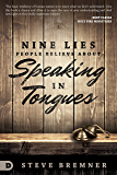 Nine Lies People Believe about Speaking in Tongues