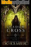 Shadow Cross (The Shadow Accords Book 5)