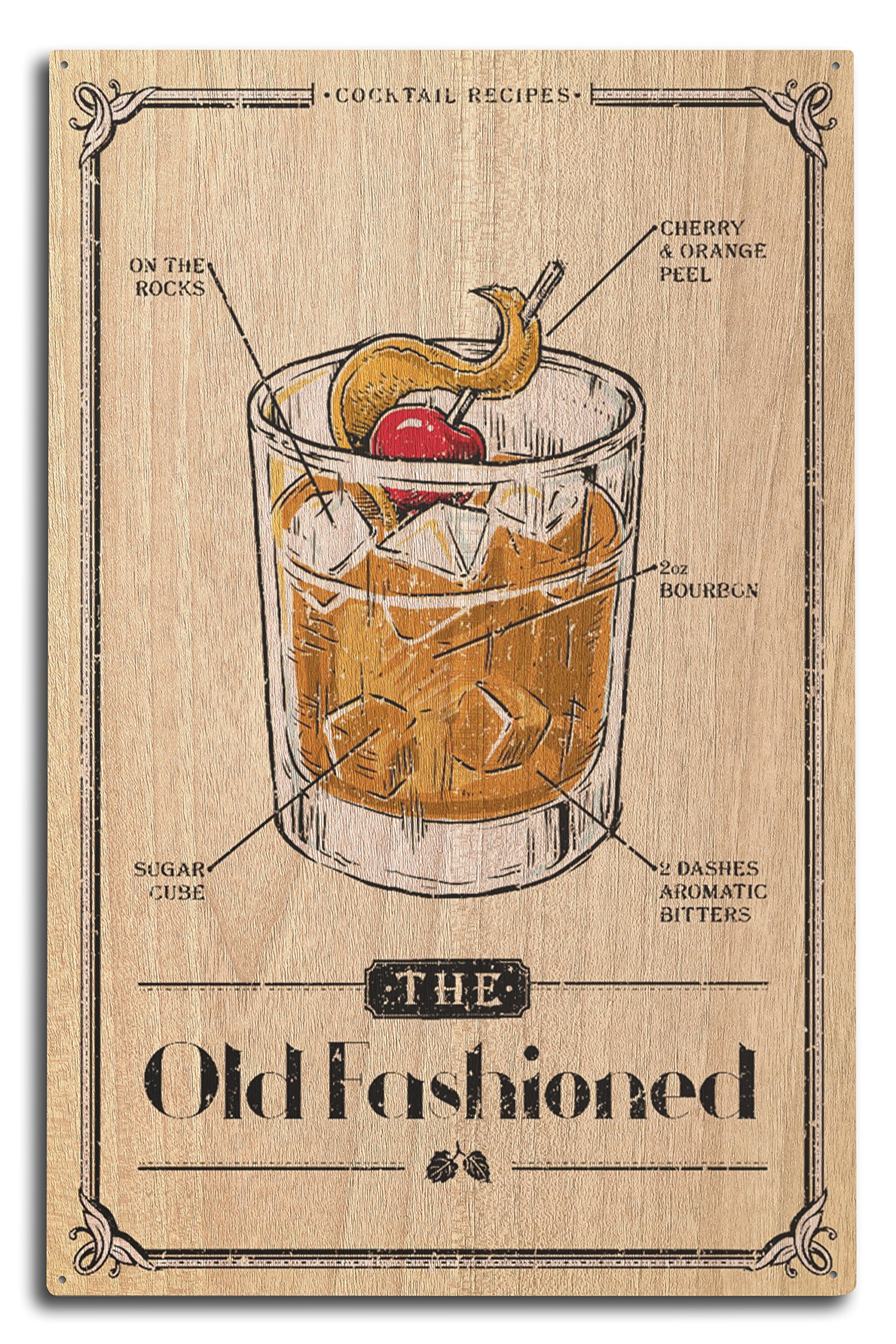 Prohibition - Cocktail Recipe - Old Fashioned (10x15 Wood Wall Sign, Wall Decor Ready to Hang)