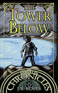 The Tower Below (The Morus Chronicles Book 3)