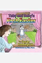 Toby and Doby's First Easter Kindle Edition