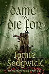 A Dame to Die (Hank Mossberg, Private Ogre Book 6)