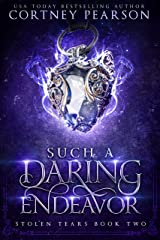 Such a Daring Endeavor (Stolen Tears Book 2) Kindle Edition