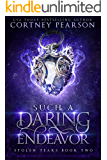 Such a Daring Endeavor (Stolen Tears Book 2)