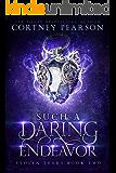 Such a Daring Endeavor (Stolen Tears Book 2)