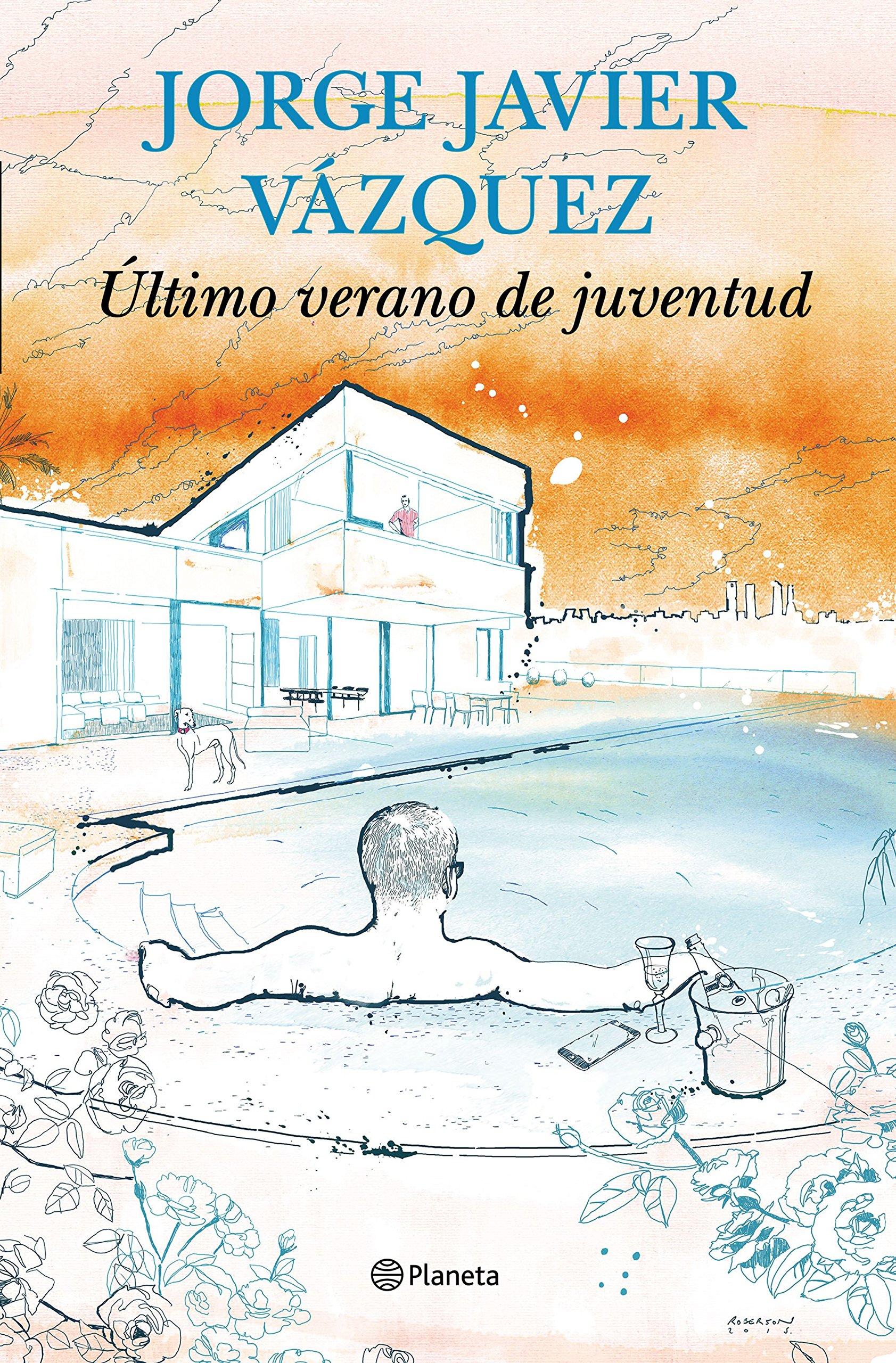 Último verano de juventud Autores Españoles E Iberoameric.: Amazon.es: Jorge Javier Vázquez: Libros