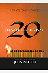 20 Elements of Revival: A Biblical Formula for Fire Kindle Edition