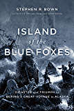 Island of the Blue Foxes: Disaster and Triumph on Bering's Great Voyage to Alaska