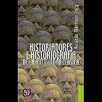 Historiadores e historiografía de la Antigüedad clásica. Dos aproximaciones (Breviarios nº 541)