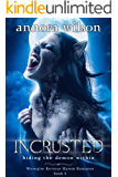 Incrusted: Hiding the Demon Within (Werepire Reverse Harem Romance Book 1)