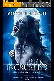 Incrusted: Hiding the Demon Within (Werepire Reverse Harem Romance Book 1)