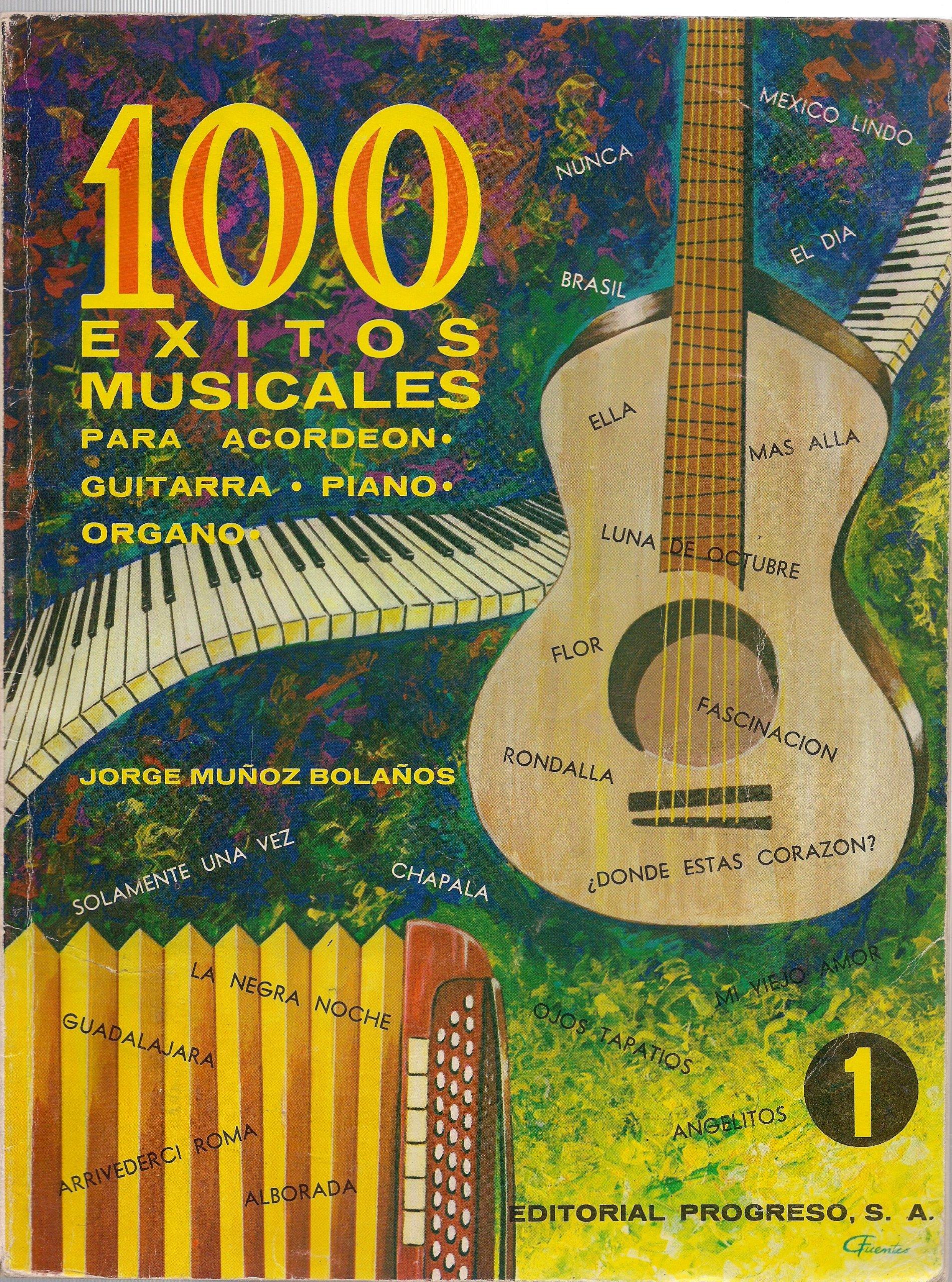 100 Exitos Musicales Para Acordeon, Guitarra, Piano, Organo (Spanish) Paperback – 1968