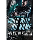 Child With No Name: A Ty Stone Thriller